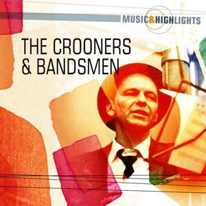 Music & Highlights: The Crooners & Bandsmen