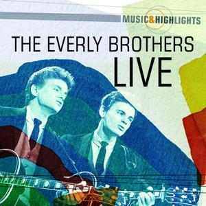 Music & Highlights: The Everly Brothers Live