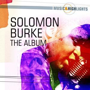 Music & Highlights: Solomon Burke - The Album