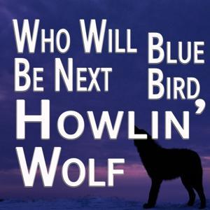 Who Will Be Next / Bluebird (Original Artist Original Songs)
