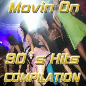Movin On (90's Hits Compilation)