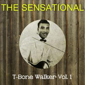 The Sensational T-Bone Walker Vol 01
