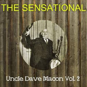 The Sensational Uncle Dave Macon Vol 02