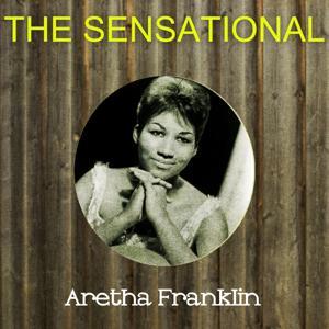 The Sensational Aretha Franklin