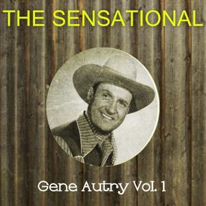 The Sensational Gene Autry Vol 01