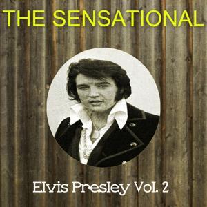 The Sensational Elvis Presley, Vol. 2