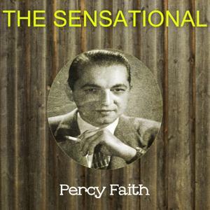 The Sensational Percy Faith