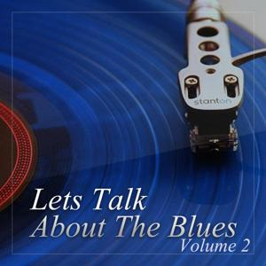 Lets Talk About the Blues, Vol. 2