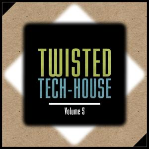 Twisted Tech-House, Vol. 5
