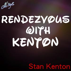 Rendezvous With Kenton