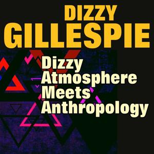 Dizzy Atmosphere Meets Anthropology