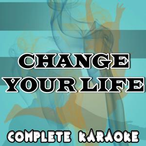 Change Your Life (Karaoke Version) [Originally Performed By Iggy Azalea]