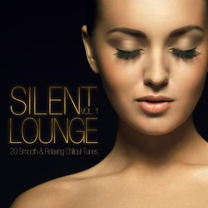 Silent Lounge, Vol. 1 - 20 Smooth & Relaxing Chillout Tunes