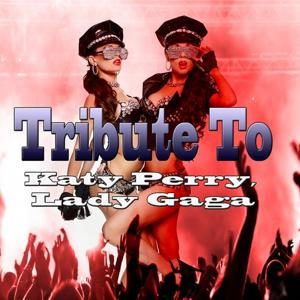 Tribute to Katy Perry, Lady Gaga