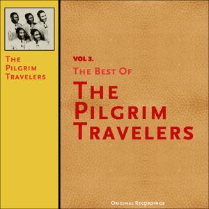 The Best of the Pilgrim Travelers, Vol. 3 (Original Recordings)