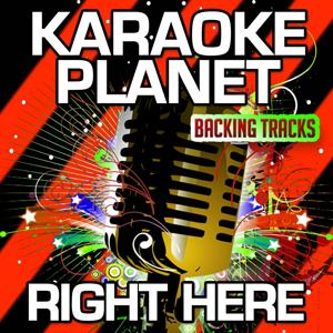 Right Here (Karaoke Version) (Originally Performed By Rudimental & Foxes)