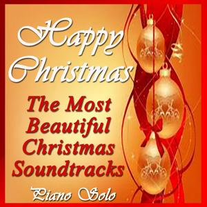 Happy Christmas: The Most Beautiful Christmas Soundtracks (Piano Solo)