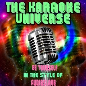 Be Yourself (Karaoke Version) [in the Style of Audioslave]