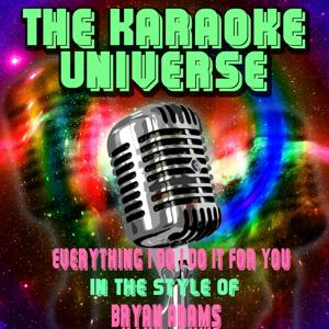 Everything I Do I Do It for You (Karaoke Version) [in the Style of Bryan Adams]