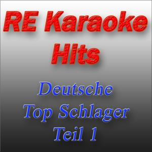 RE Karaoke Hits: Deutsche Top Schlager Teil 1 (Karaoke Version)
