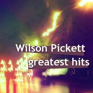 Wilson Picket Greatest Hits