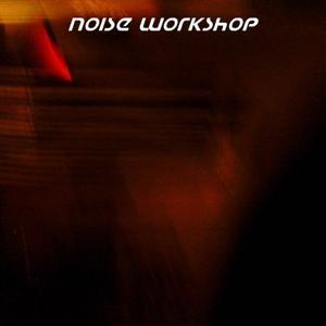 Noise Workshop