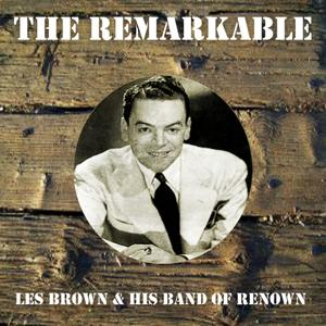 The Remarkable Les Brown His Band of Renown