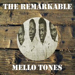 The Remarkable Mello Tones