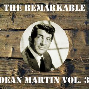 The Remarkable Dean Martin, Vol. 3