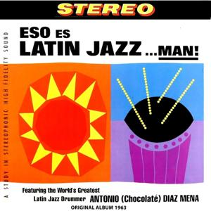 Eso Es Latin Jazz...man! (Original Album 1963)