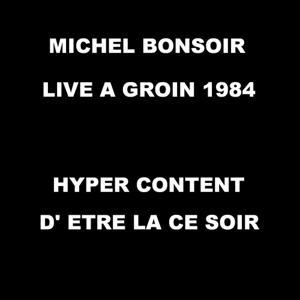 Hyper content d'être là ce soir (Live à Groin 1984)
