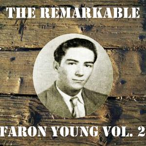 The Remarkable Faron Young Vol 02