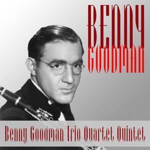 Benny Goodman Trio Quartet Quintet