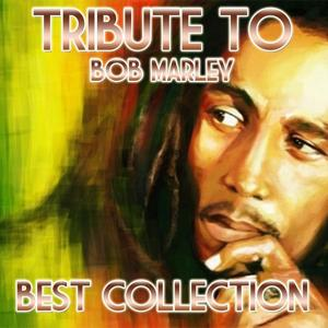 Tribute to Bob Marley (Best Collection)