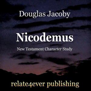 Nicodemus (New Testament Character Study)