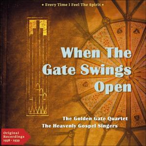 When the Gate Swings Open (Every Time I Feel the Spirit - Original Gospel 1938 - 1939)