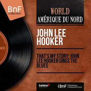 That's My Story: John Lee Hooker Sings the Blues