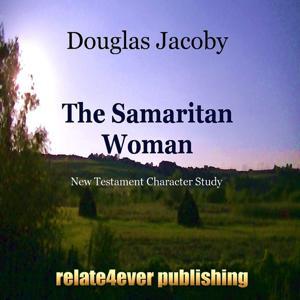 The Samaritan Woman (New Testament Character Study)