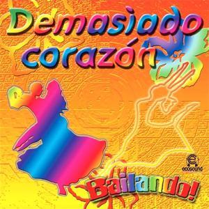 Demasiado Corazón (Bailando: Ecosound Musica Latina Americana)