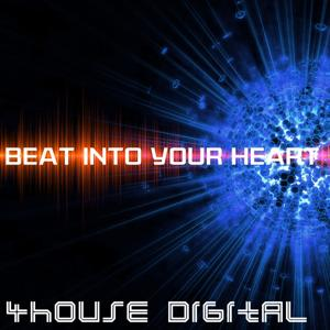 4house Digital: Beat Into Your Heart