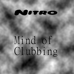 Mind of Clubbing (Original Nitro Mix)