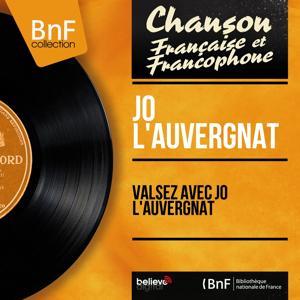 Valsez avec Jo l'Auvergnat (Mono Version)