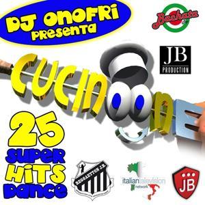 DJ Onofri Presenta Cucinone (Compilation 25 Super Hits Dance)