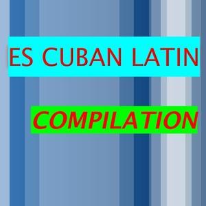 Es Cuba Latin Compilation