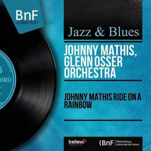 Johnny Mathis Ride On a Rainbow (Mono Version)