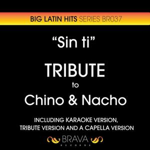 Sin Ti - Tribute To Chino & Nacho