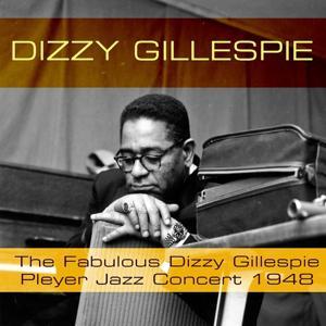 The Fabulous Dizzy Gillespie Pleyel Jazz Concert 1948 (Live)