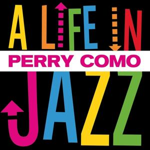 Perry Como - A Life in Jazz