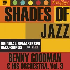 Shades of Jazz (Benny Goodman & His Orchestra, Vol. 3)