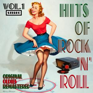 Hits of Rock 'n' Roll, Vol. 1 (Original Oldies Remastered)